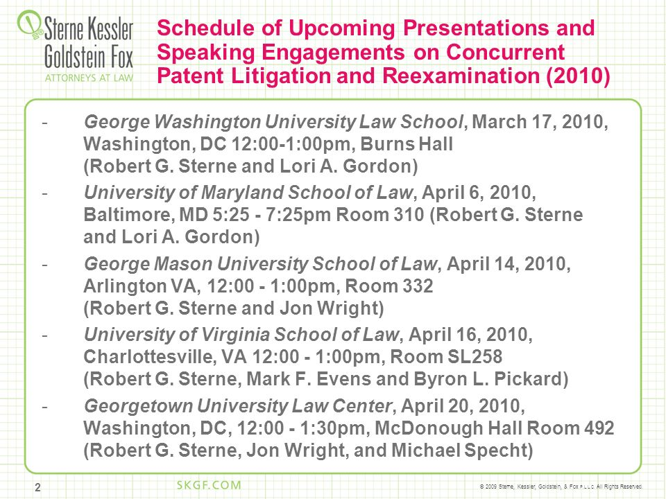 © 2009 Sterne, Kessler, Goldstein, & Fox P.L.L.C. All Rights Reserved. Schedule of Upcoming Presentations and Speaking Engagements on Concurrent Paten