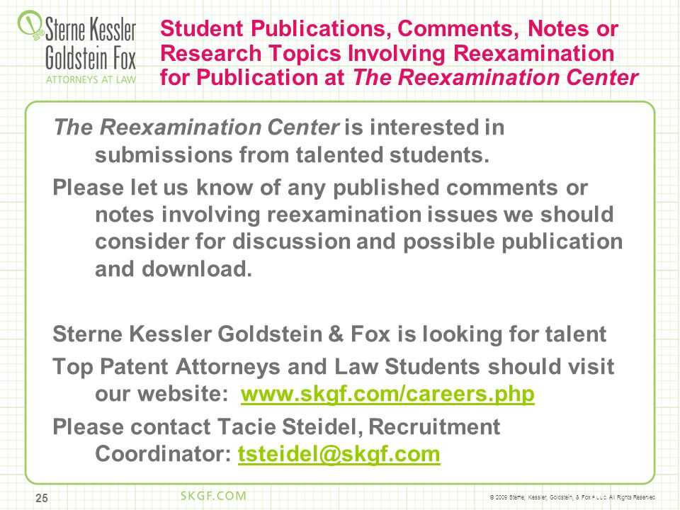 © 2009 Sterne, Kessler, Goldstein, & Fox P.L.L.C. All Rights Reserved. Student Publications, Comments, Notes or Research Topics Involving Reexaminatio