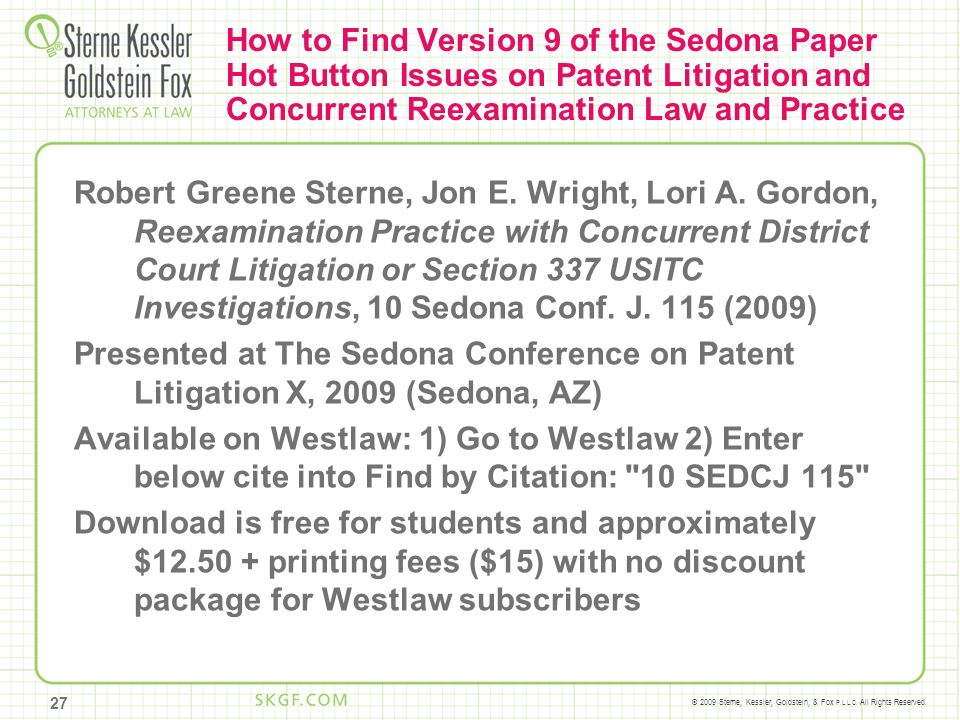 © 2009 Sterne, Kessler, Goldstein, & Fox P.L.L.C. All Rights Reserved. How to Find Version 9 of the Sedona Paper Hot Button Issues on Patent Litigatio