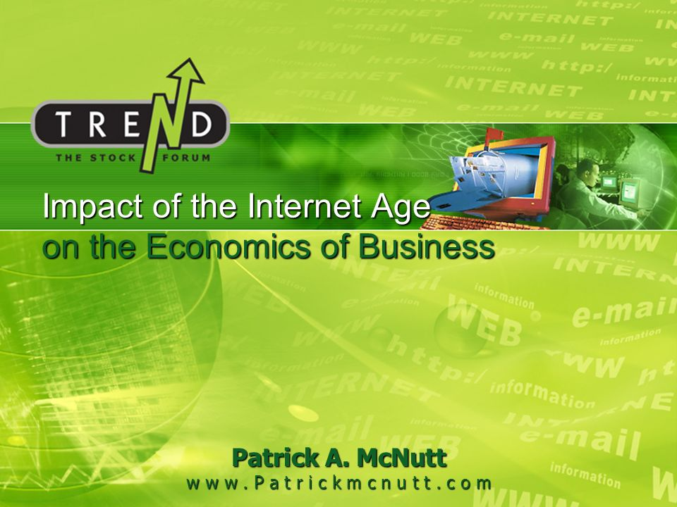 Impact of the Internet Age on the Economics of Business Patrick A.
