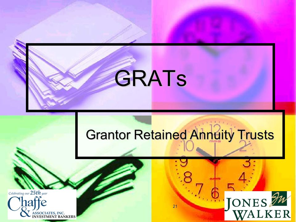 21 GRATs Grantor Retained Annuity Trusts