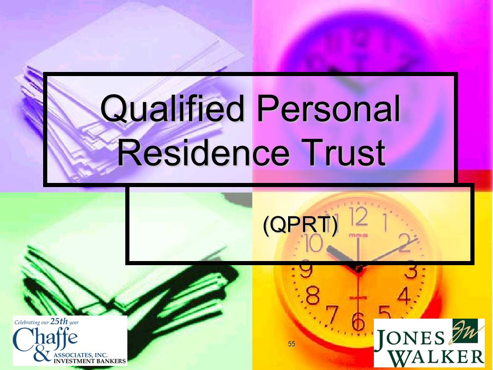 55 Qualified Personal Residence Trust (QPRT)