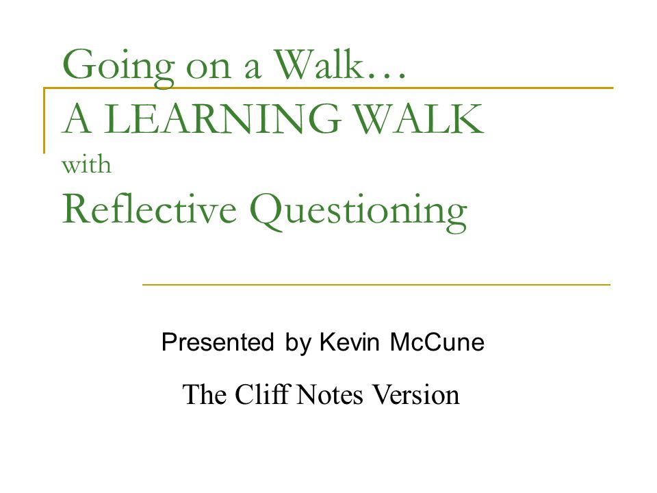 Why do we advocate Learning Walks and Reflective Questioning.