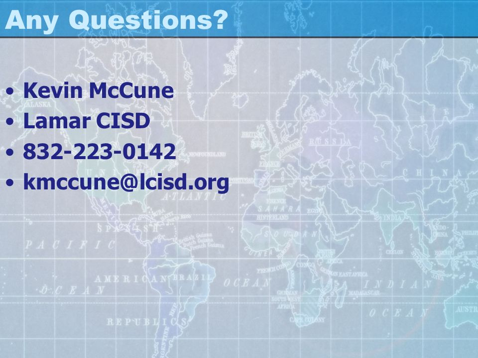 Any Questions? Kevin McCune Lamar CISD 832-223-0142 kmccune@lcisd.org