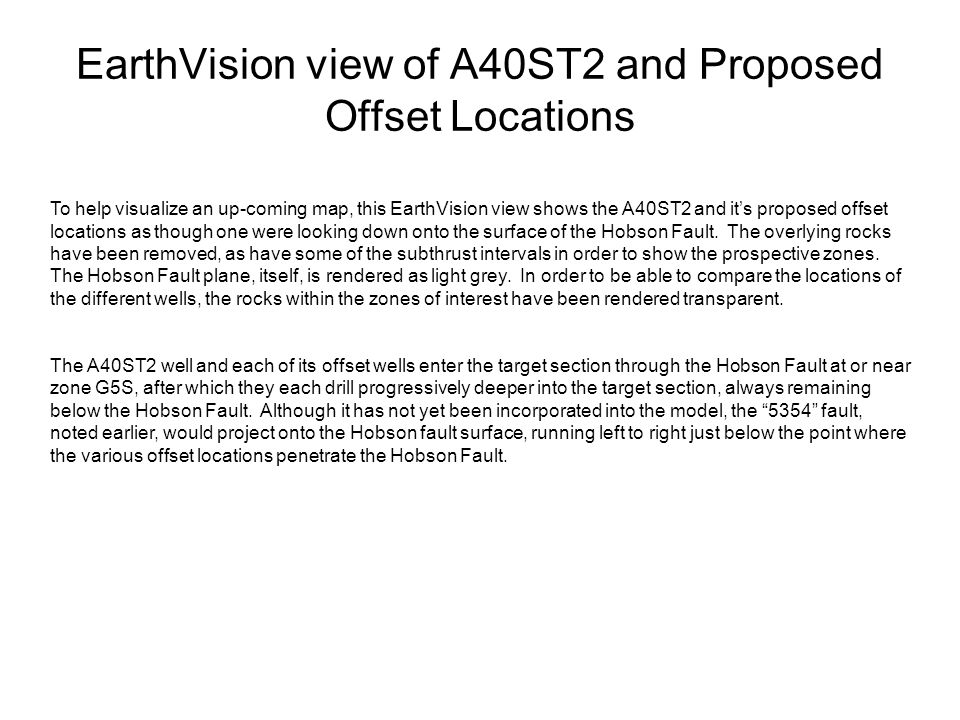 EarthVision view of A40ST2 and Proposed Offset Locations To help visualize an up-coming map, this EarthVision view shows the A40ST2 and its proposed o