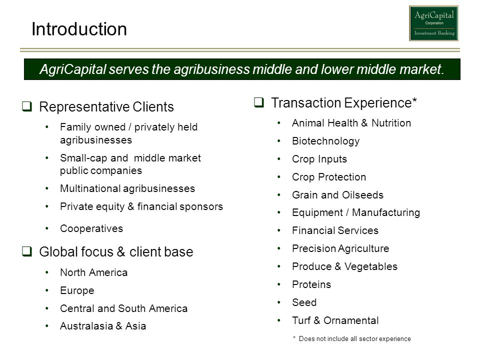 Introduction Representative Clients Family owned / privately held agribusinesses Small-cap and middle market public companies Multinational agribusine