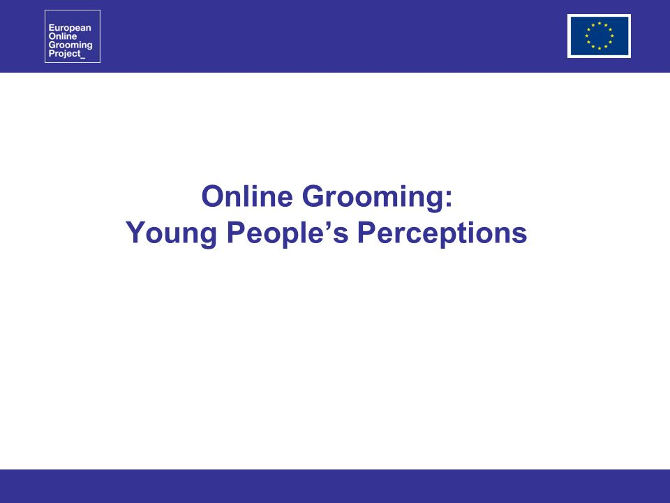 Online Grooming: Young Peoples Perceptions