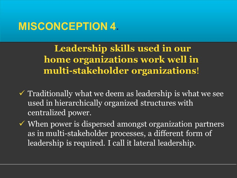 Traditionally what we deem as leadership is what we see used in hierarchically organized structures with centralized power.