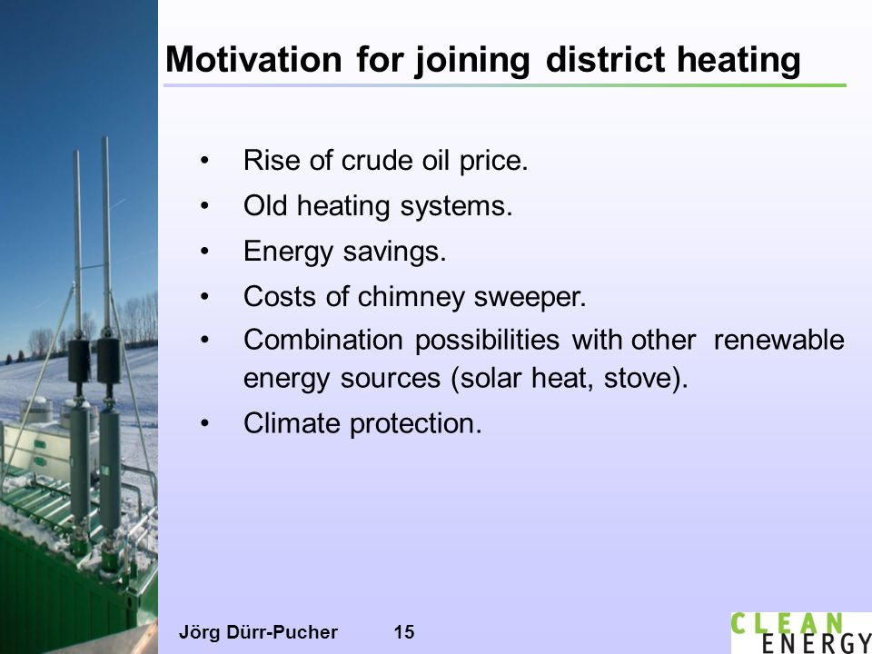 Jörg Dürr-Pucher15 Motivation for joining district heating Rise of crude oil price.