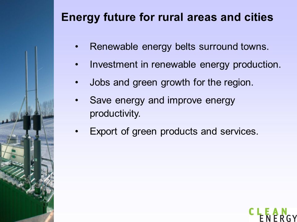 Energy future for rural areas and cities Renewable energy belts surround towns.