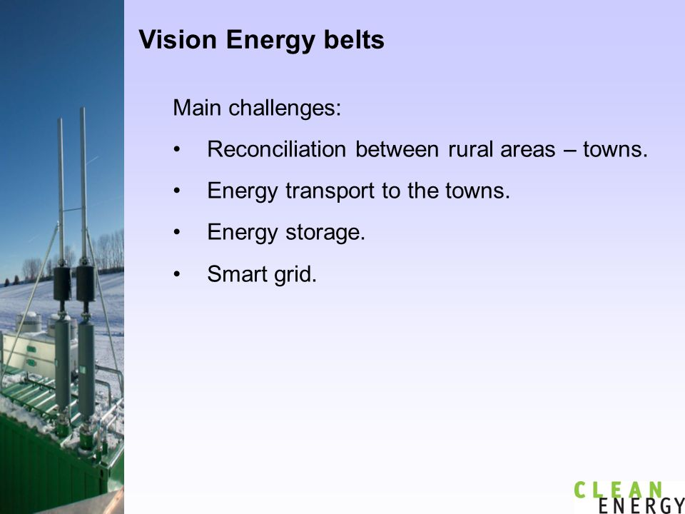 Vision Energy belts Main challenges: Reconciliation between rural areas – towns.