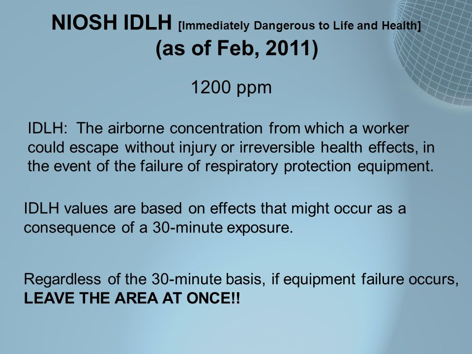 NIOSH IDLH [Immediately Dangerous to Life and Health] (as of Feb, 2011) IDLH: The airborne concentration from which a worker could escape without inju