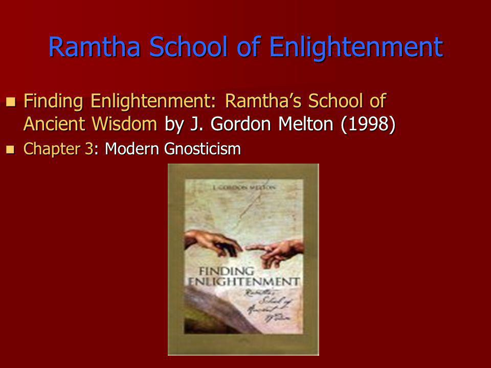 Ramtha School of Enlightenment Finding Enlightenment: Ramthas School of Ancient Wisdom by J. Gordon Melton (1998) Finding Enlightenment: Ramthas Schoo
