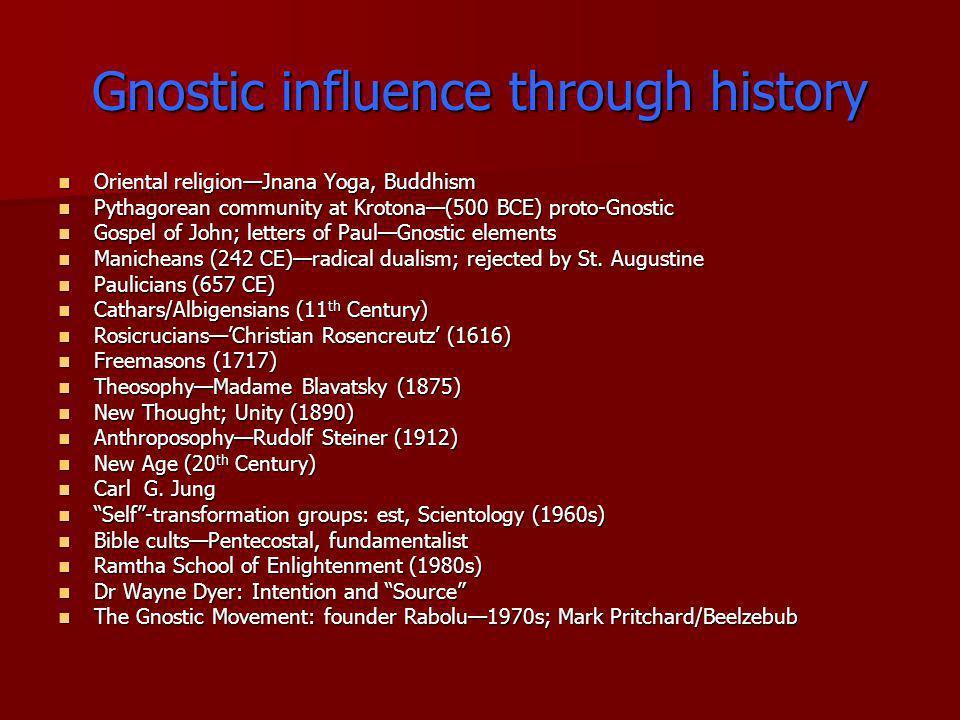 Gnostic influence through history Oriental religionJnana Yoga, Buddhism Oriental religionJnana Yoga, Buddhism Pythagorean community at Krotona(500 BCE