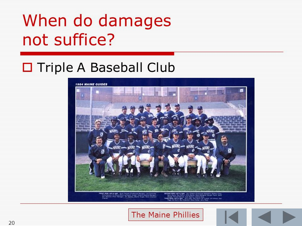 When do damages not suffice Triple A Baseball Club 20 The Maine Phillies