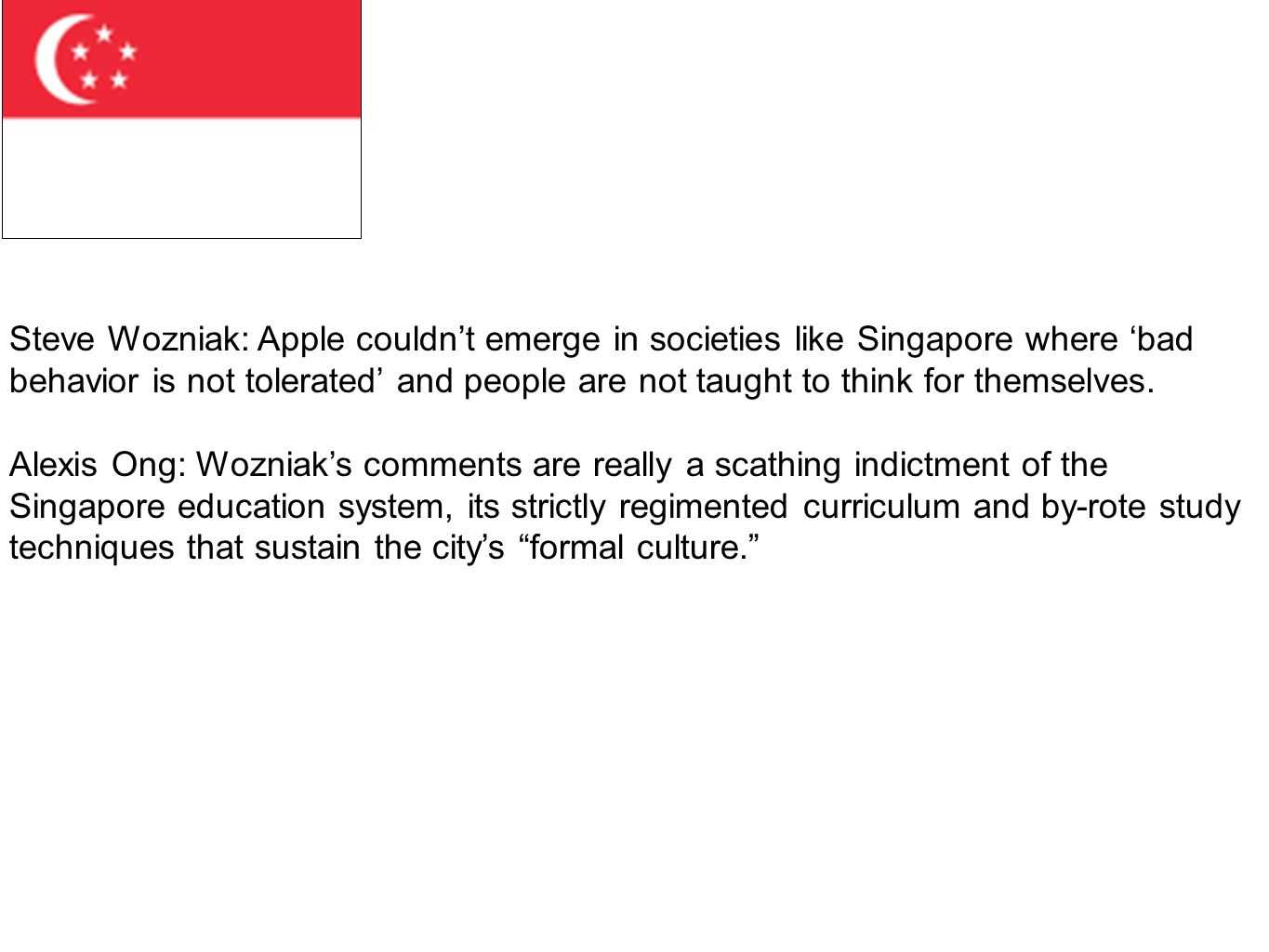 Steve Wozniak: Apple couldnt emerge in societies like Singapore where bad behavior is not tolerated and people are not taught to think for themselves.