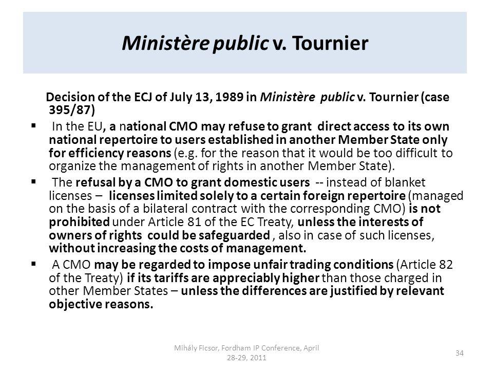 Ministère public v. Tournier Decision of the ECJ of July 13, 1989 in Ministère public v.