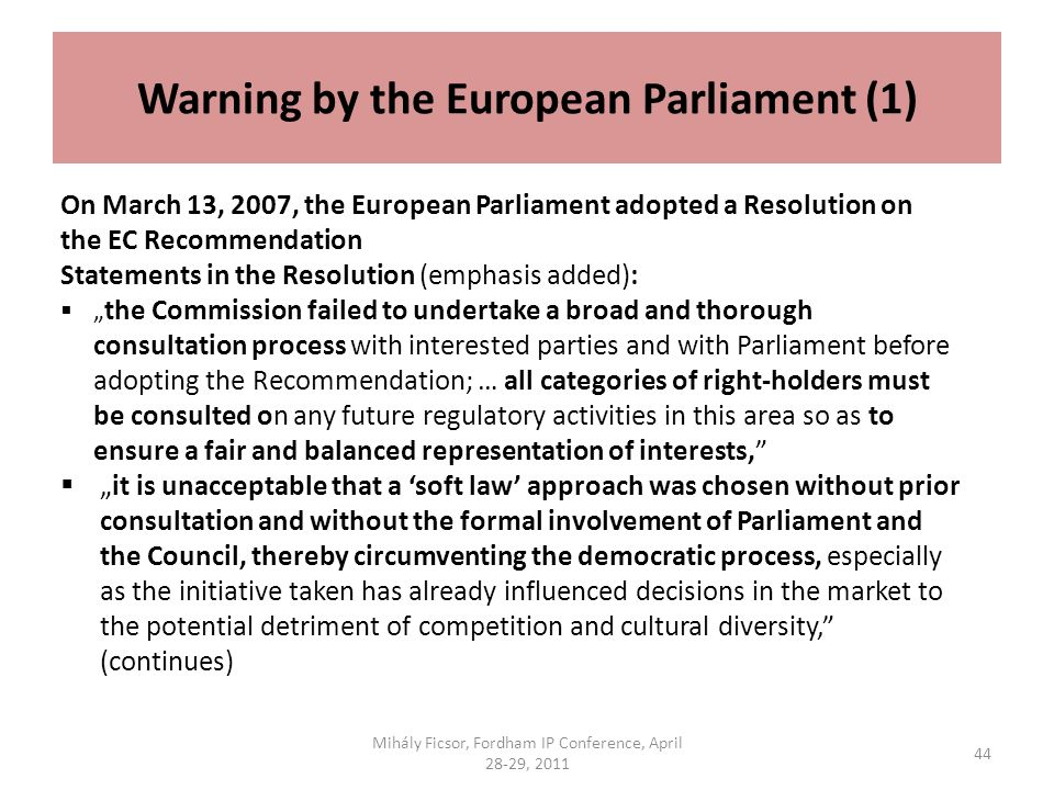 Warning by the European Parliament (1) On March 13, 2007, the European Parliament adopted a Resolution on the EC Recommendation Statements in the Reso