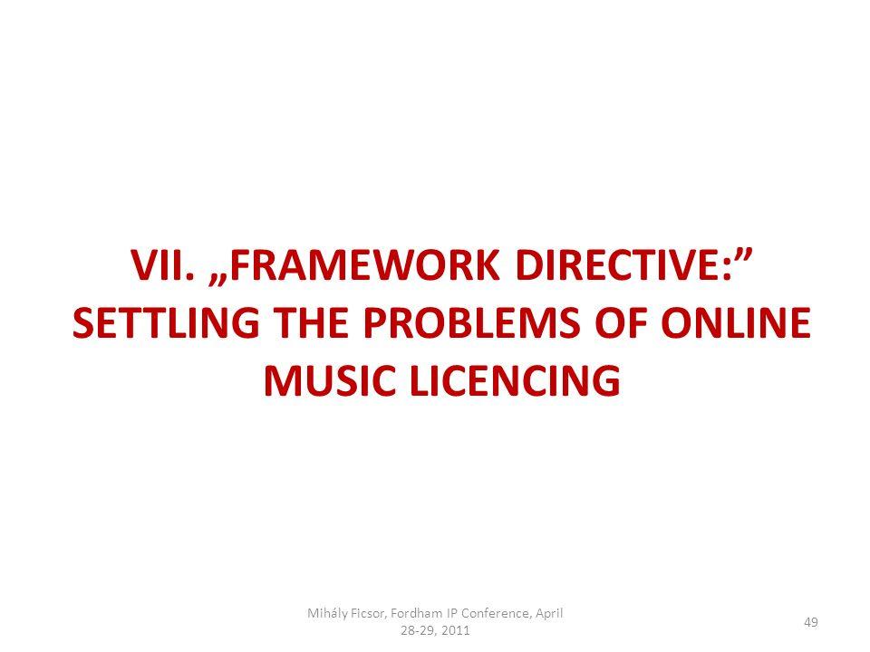 49 VII. FRAMEWORK DIRECTIVE: SETTLING THE PROBLEMS OF ONLINE MUSIC LICENCING