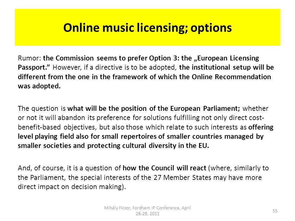 Online music licensing; options Rumor: the Commission seems to prefer Option 3: the European Licensing Passport.