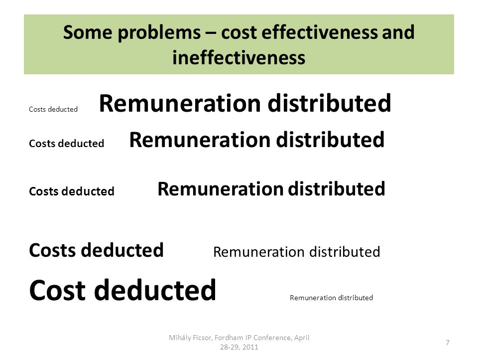 Some problems – cost effectiveness and ineffectiveness Costs deducted Remuneration distributed Cost deducted Remuneration distributed Mihály Ficsor, Fordham IP Conference, April 28-29, 2011 7