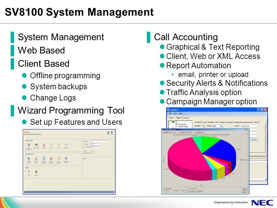 SV8100 System Management System Management Web Based Client Based Offline programming System backups Change Logs Wizard Programming Tool Set up Featur