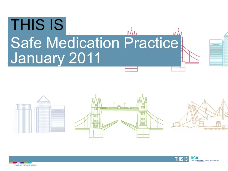 THIS IS Safe Medication Practice January 2011 THIS IS