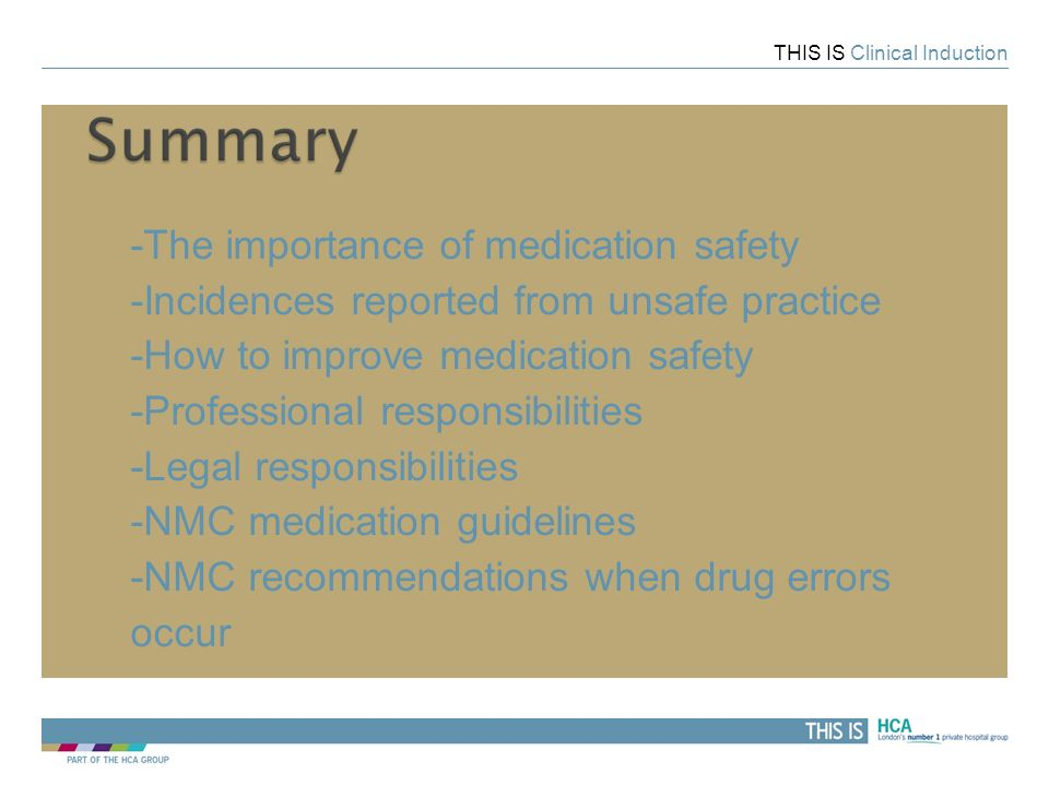 THIS IS THIS IS Clinical Induction -The importance of medication safety -Incidences reported from unsafe practice -How to improve medication safety -P