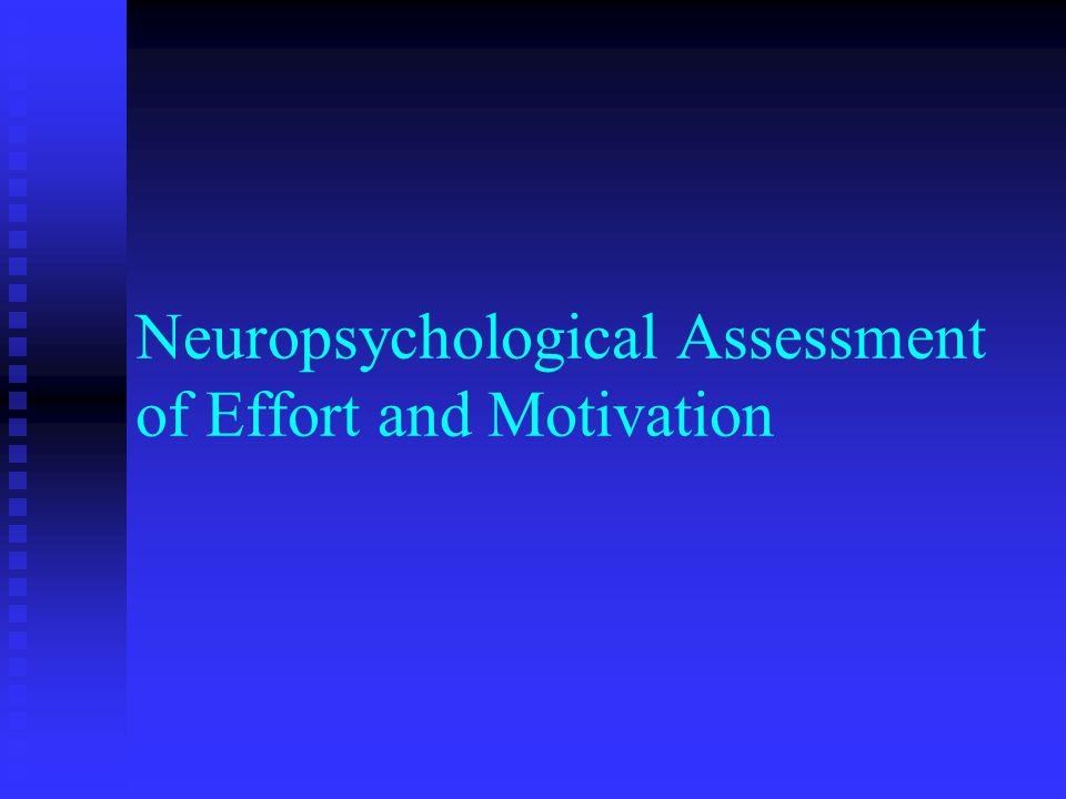 Neuropsychological Assessment of Effort and Motivation