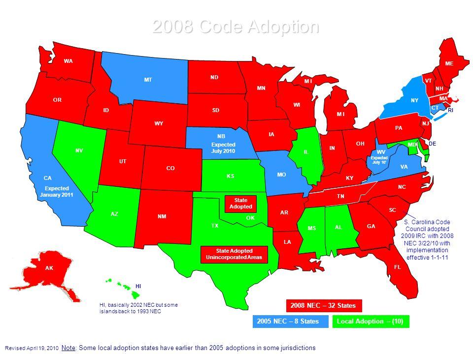 2008 Code Adoption 2005 NEC – 8 States WV WI MT ND SD WA OR NV ID UT AZ NM TX CO WY NB M I KY TN MN IA MO AR LA MS IL IN OH AL GA KS OK NH ME NY PA VA
