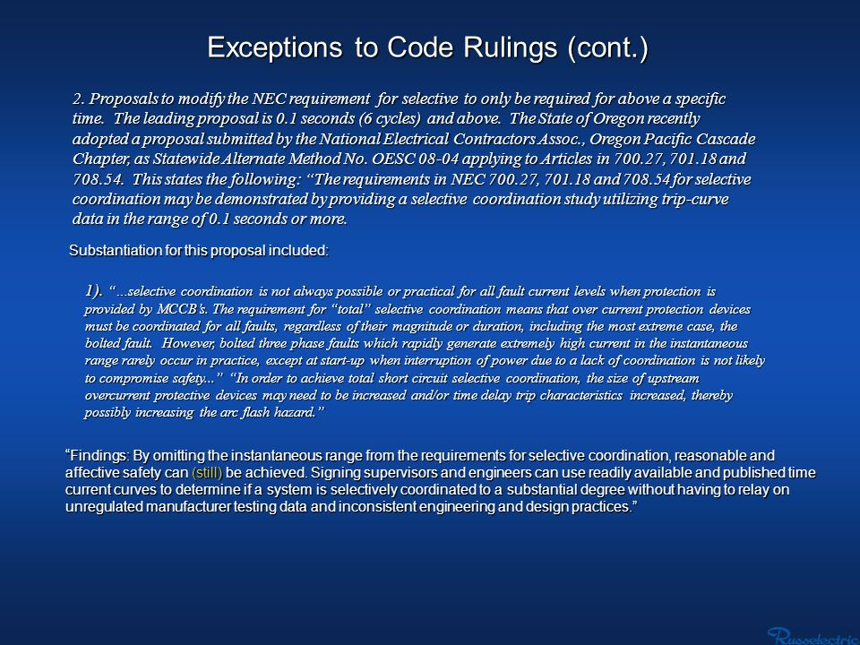 Exceptions to Code Rulings (cont.) 2. Proposals to modify the NEC requirement for selective to only be required for above a specific time. The leading