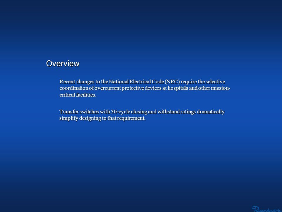 Overview Recent changes to the National Electrical Code (NEC) require the selective coordination of overcurrent protective devices at hospitals and ot