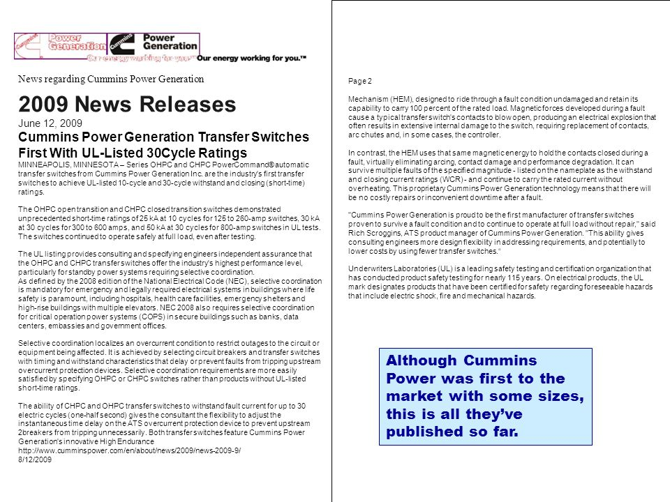 News regarding Cummins Power Generation 2009 News Releases June 12, 2009 Cummins Power Generation Transfer Switches First With UL-Listed 30Cycle Rati