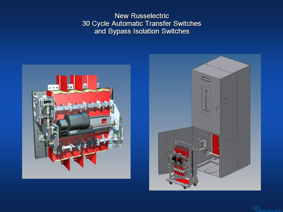 New Russelectric 30 Cycle Automatic Transfer Switches and Bypass Isolation Switches