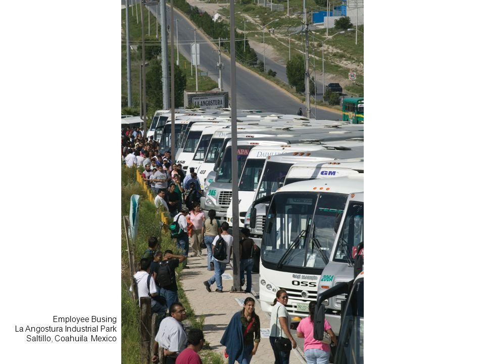 Employee Busing La Angostura Industrial Park Saltillo, Coahuila Mexico