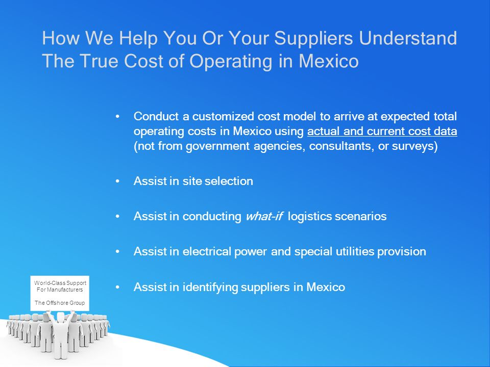 Conduct a customized cost model to arrive at expected total operating costs in Mexico using actual and current cost data (not from government agencies
