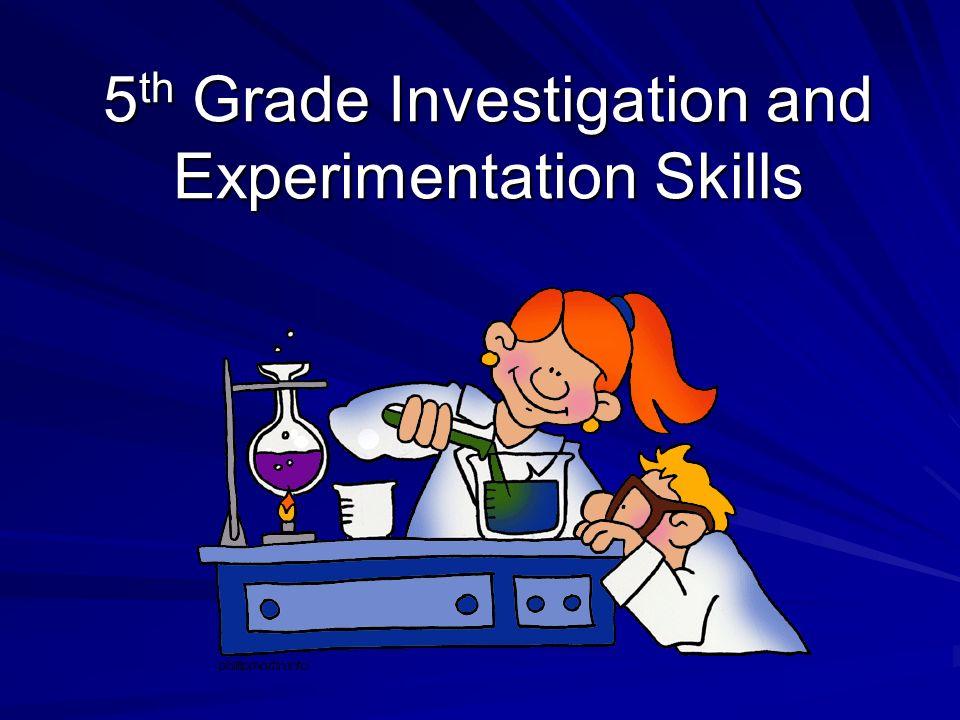 5th Grade Investigation and Experimentation Skills