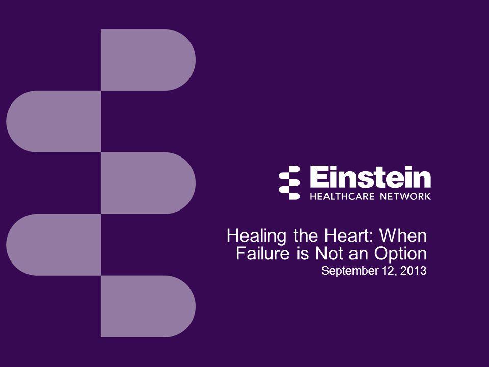 Healing the Heart: When Failure is Not an Option September 12, 2013