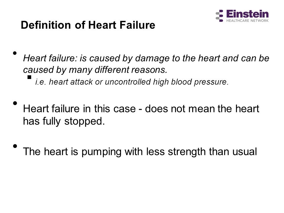 Definition of Heart Failure Heart failure: is caused by damage to the heart and can be caused by many different reasons. i.e. heart attack or uncontro