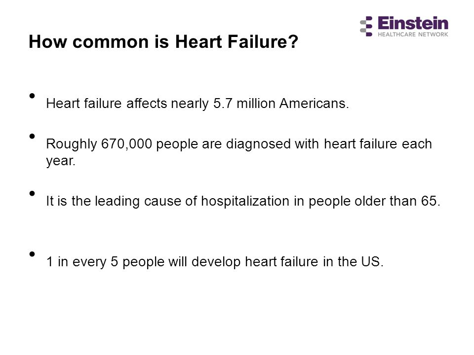 How common is Heart Failure? Heart failure affects nearly 5.7 million Americans. Roughly 670,000 people are diagnosed with heart failure each year. It