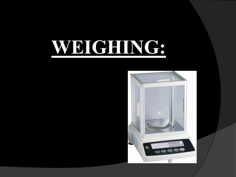 WEIGHING BALANCES: Class A : maximum weighing amount is 200g and minimum weighing amount is 0.001 g Class B: maximum weighing amount is 50 g and minimum weighing amount is 0.2 g