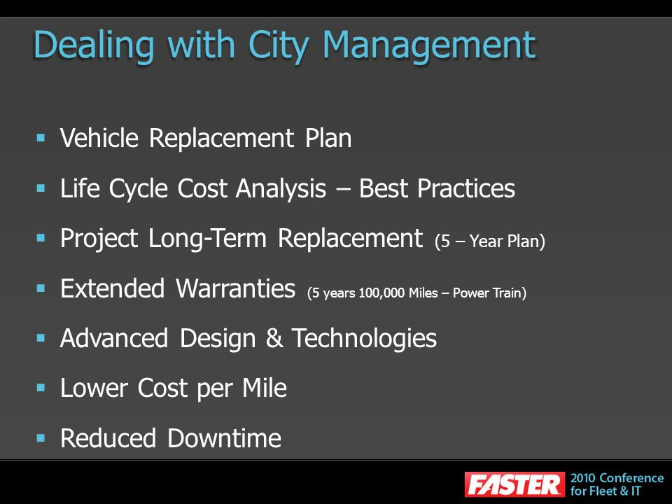 Dealing with City Management Vehicle Replacement Plan Life Cycle Cost Analysis – Best Practices Project Long-Term Replacement (5 – Year Plan) Extended