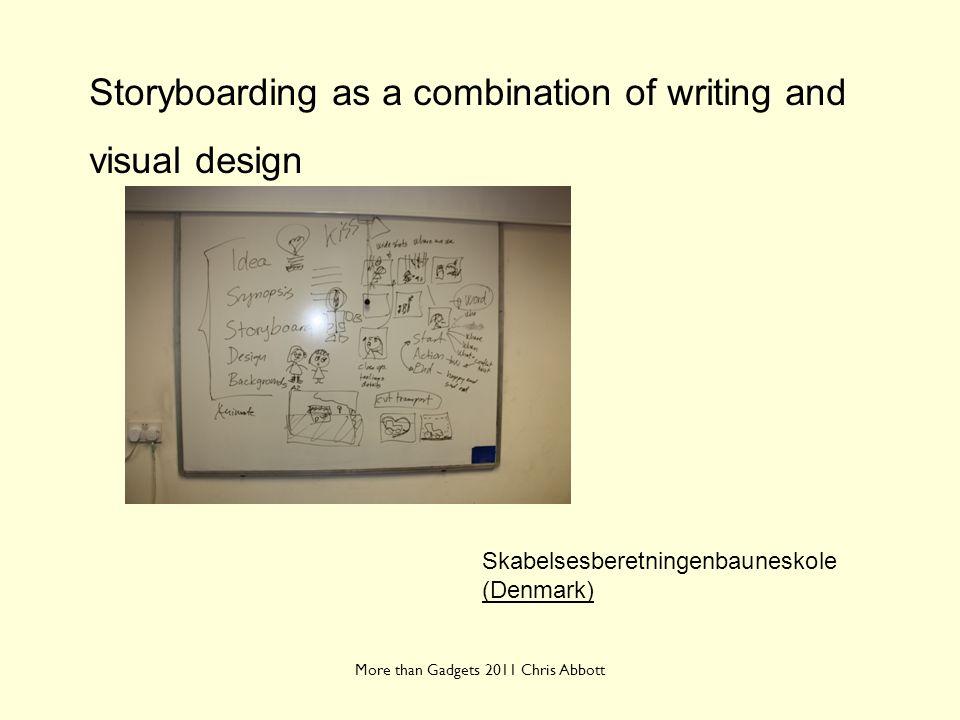 More than Gadgets 2011 Chris Abbott Storyboarding as a combination of writing and visual design Skabelsesberetningenbauneskole (Denmark)