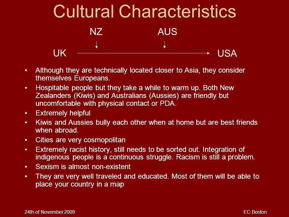 24th of November 2009EC Boston Cultural Characteristics Although they are technically located closer to Asia, they consider themselves Europeans. Hosp