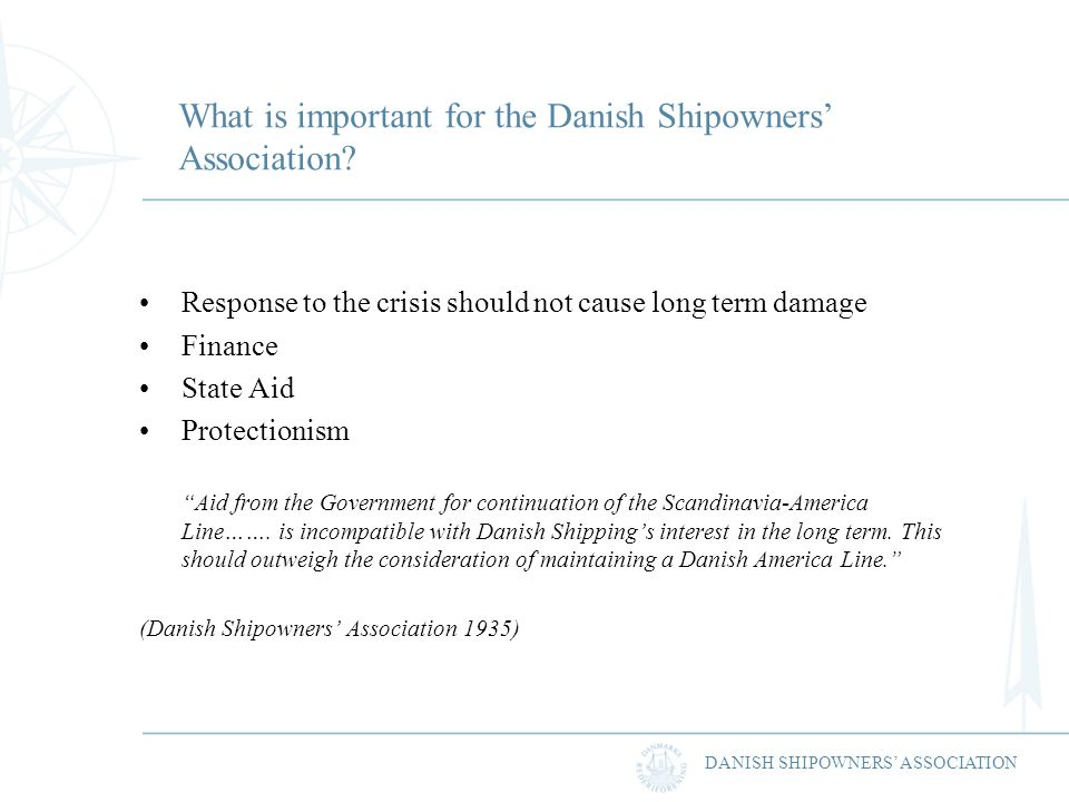 DANISH SHIPOWNERS ASSOCIATION What is important for the Danish Shipowners Association.