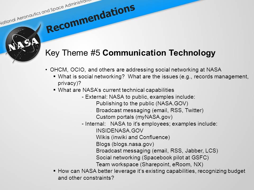 Recommendations Key Theme #5 Communication Technology OHCM, OCIO, and others are addressing social networking at NASA What is social networking.