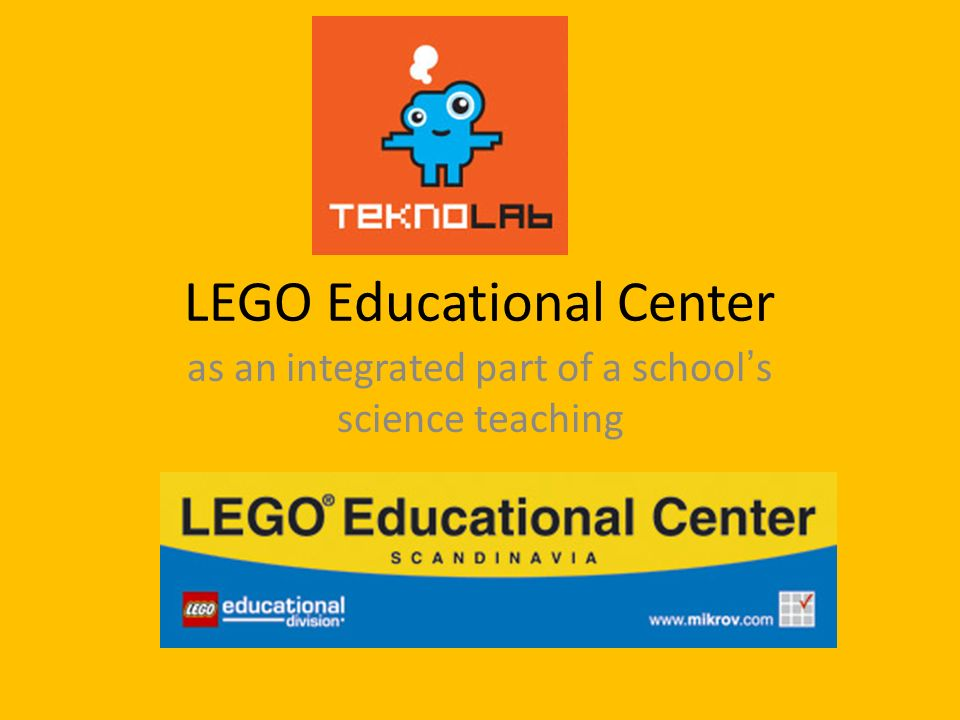 LEGO Educational Center as an integrated part of a schools science teaching