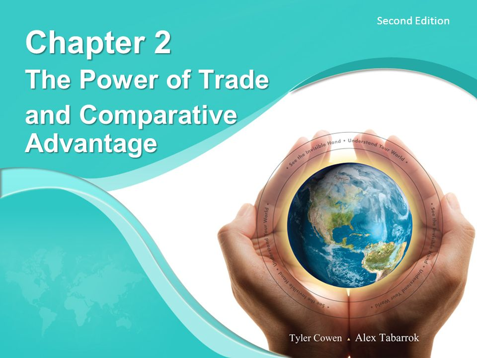 Second Edition Chapter 2 The Power of Trade and Comparative Advantage