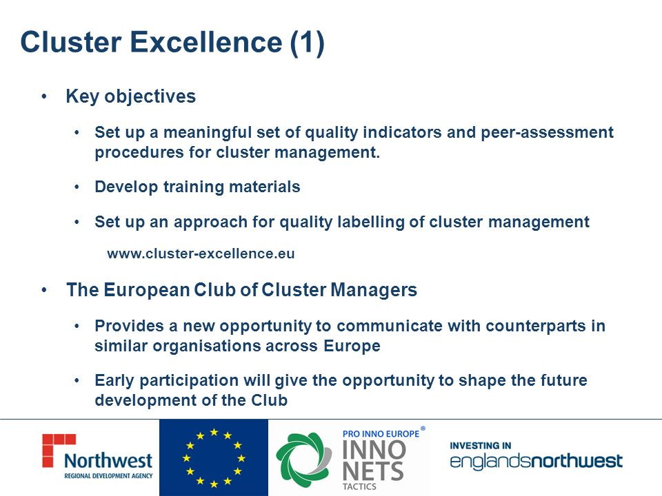 Cluster Excellence (1) Key objectives Set up a meaningful set of quality indicators and peer-assessment procedures for cluster management. Develop tra