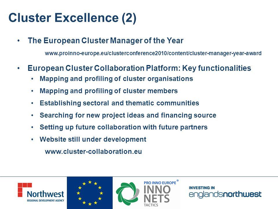 Cluster Excellence (2) The European Cluster Manager of the Year www.proinno-europe.eu/clusterconference2010/content/cluster-manager-year-award Europea
